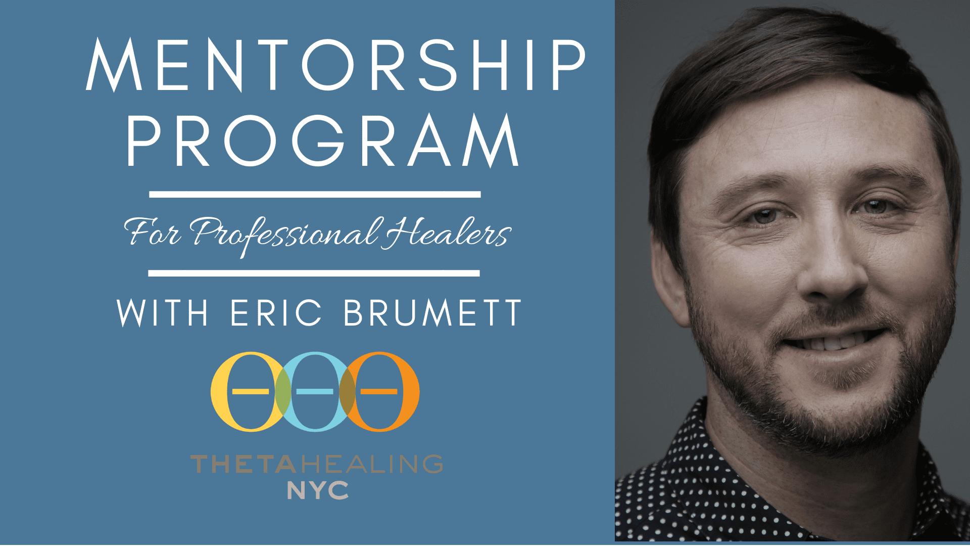 Mentorship Program with Eric Brumett | ThetaHealing® NYC